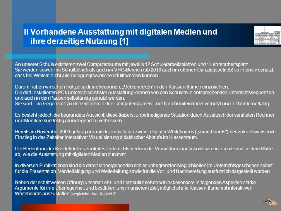 II Vorhandene Ausstattung mit digitalen Medien und ihre derzeitige Nutzung [1]